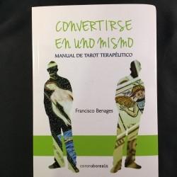 Convertirse en uno mismo. Manual de Tarot terapéutico. Autor : Francisco Benages