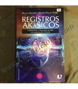 Registros Akásicos.- Fundamentos y claves para acceder a la memoria del Universo.