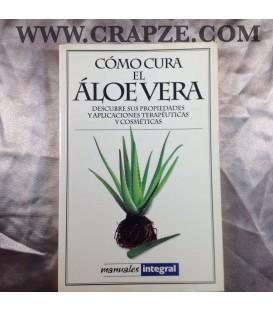 Como cura el Aloe vera. Obra de manuales Integral.