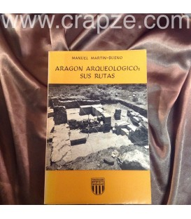 Aragón arqueológico : sus rutas. Obra de Manuel Martín-Bueno
