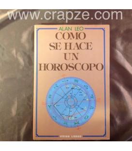 Cómo se hace un Horóscopo. Obra de Alan Leo.