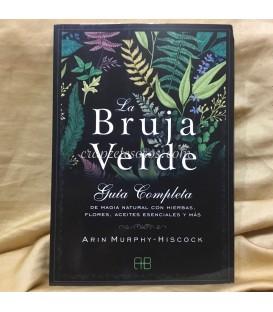 La Bruja verde. Guía completa de magia natural con hierbas...