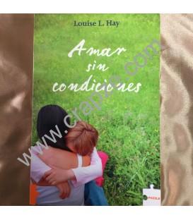 Amar sin condiciones. Obra de Louise L. Hay