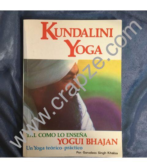 Kundalini Yoga tal como lo enseña Yogui Bhajan. Un yoga teórico práctico. Obra de Gurudass Singh Khalsa