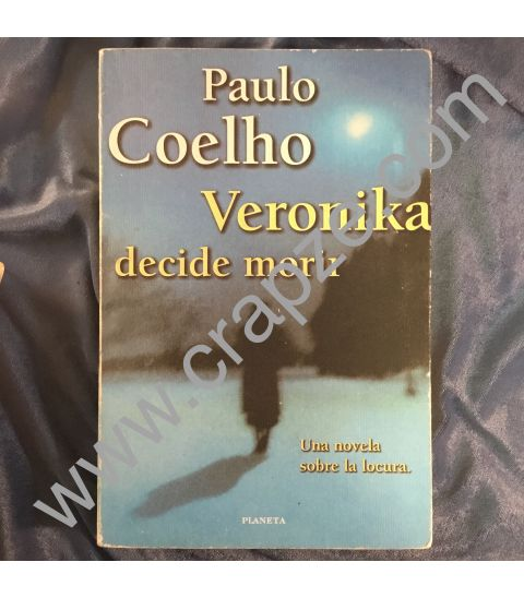 Veronika decide morir. Una novela sobre la locura. Obra de Paulo Coelho.